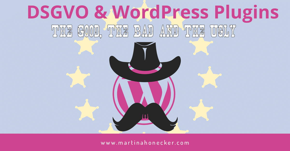 DSGVO und WordPress Plugins: The Good, The Bad and The Ugly